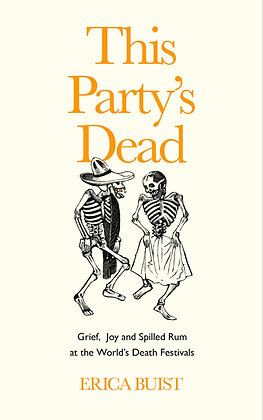 This Party's Dead: Erica Buist & Stuart Heritage Wed Mar 10th 7pm, Event+Book
