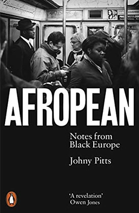 Afropean : Notes from Black Europe by Johny Pitts