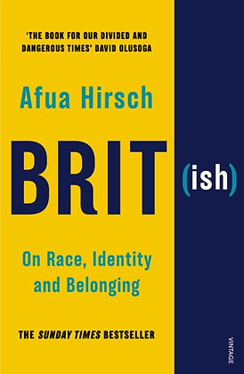 Brit(ish) : On Race, Identity and Belonging by Afua Hirsch