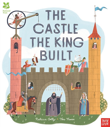 National Trust: The Castle the King Built by Rebecca Colby