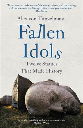 Fallen Idols by Alex Von Tunzelmann