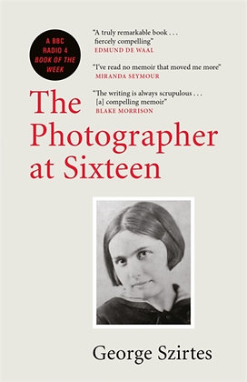 The Photographer at Sixteen byGeorge Szirtes
