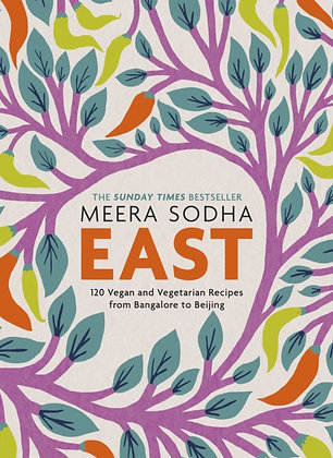 East : 120 Vegetarian and Vegan recipes from Bangalore to Beijing by Meera Sodha