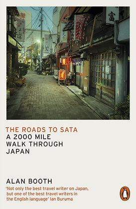 The Roads to Sata : A 2000-mile walk through Japan by Alan Booth