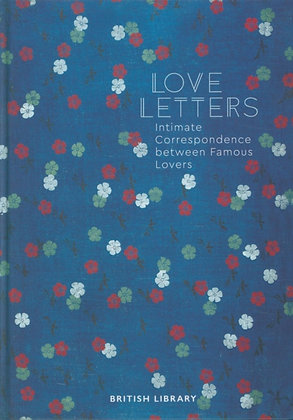 Love Letters : Intimate Correspondence Between Famous Lovers by Andrea Clarke