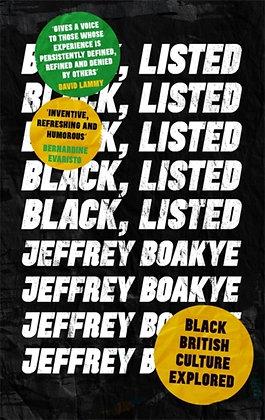 Black, Listed : Black British Culture Explored by Jeffrey Boakye