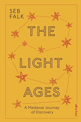 The Light Ages : A Medieval Journey of Discovery by Seb Falk
