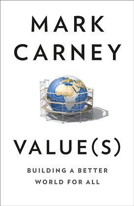 Value(s) : Building a Better World for All by Mark Carney