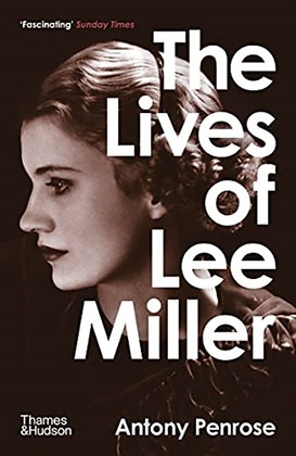 The Lives of Lee Miller by Antony Penrose