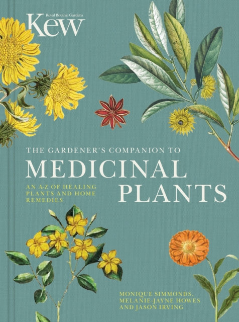 The Gardener's Companion to Medicinal Plants : An A-Z of Healing Plants and Home