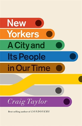 New Yorkers : A City and Its People in Our Time by Craig Taylor