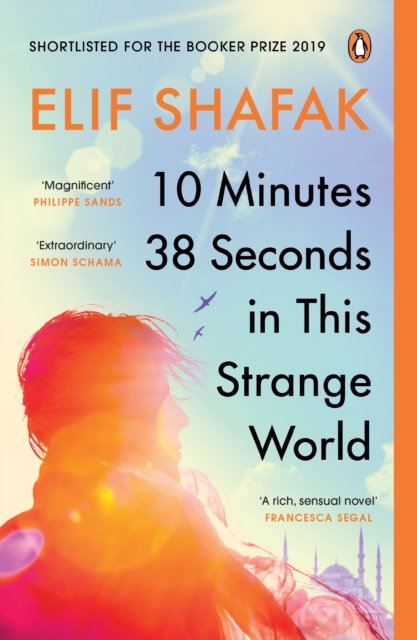 10 Minutes 38 Seconds in this Strange World: SHORTLISTED FOR BOOKER PRIZE 2019