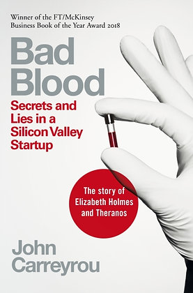 Bad Blood: Secrets and Lies in a Silicon Valley Start Up