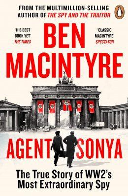 Agent Sonya : Lover, Mother, Soldier, Spy by Ben MacIntyre