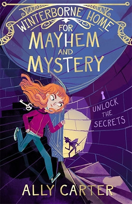 Winterborne Home for Mayhem and Mystery : Book 2 by Ally Carter