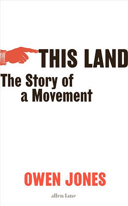 This Land : The Story of a Movement by Owen Jones