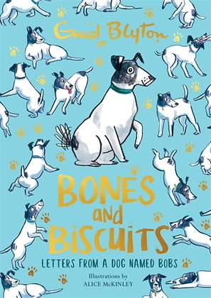 Bones and Biscuits : Letters from a Dog Named Bobs by Enid Blyton