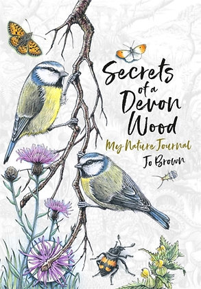 Secrets of a Devon Wood : My Nature Journal by Jo Brown