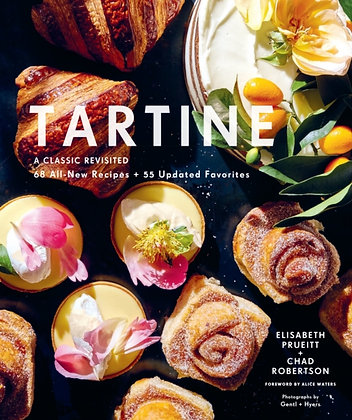 Tartine : A Classic Revisited: 68 All-New Recipes + 55 Updated Favourites