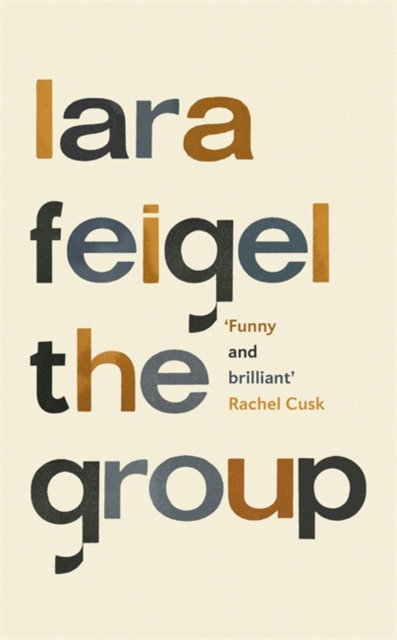 The Group by Lara Feigel