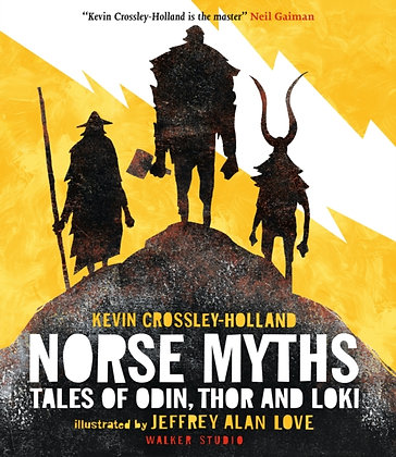 Norse Myths : Tales of Odin, Thor and Loki by Kevin Crossley-Holland