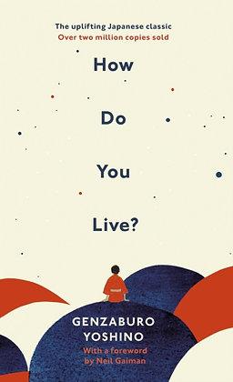 How Do You Live by Genzaburo Yoshino