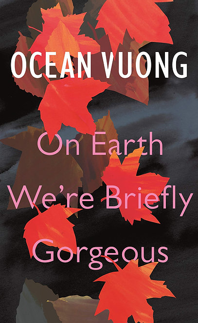 Wed Feb 5: Ink & Drink Book Club: ON EARTH WE'RE BRIEFLY GORGEOUS by Ocean Vuong