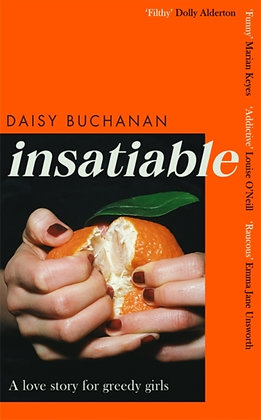 Insatiable : A love story for greedy girls by Daisy Buchanan