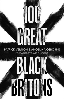 100 Great Black Britons by Patrick Vernon