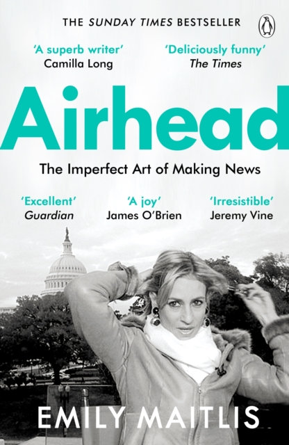Airhead : The Imperfect Art of Making News by Emily Maitlis