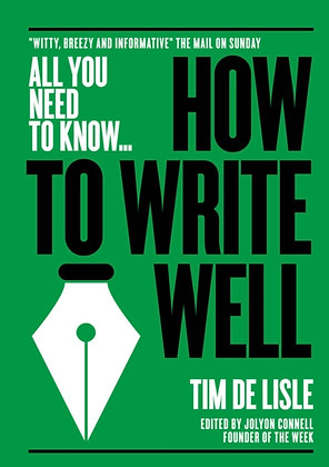 How to Write Well by Tim de Lisle and Nick Newman