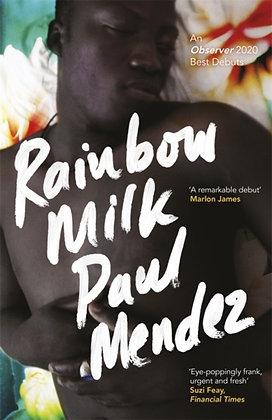 Rainbow Milk : an Observer 2020 Top 10 Debut by Paul Mendez