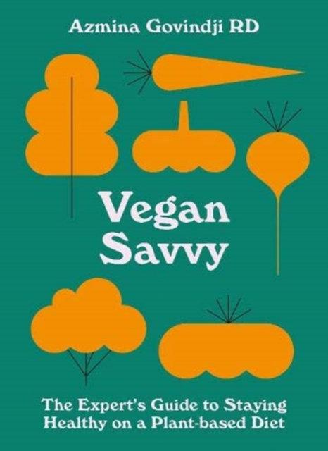 Vegan Savvy by Azmina Govindji