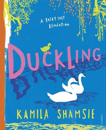 Duckling : A Fairy Tale Revolution by Kamila Shamsie