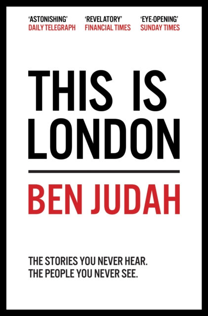 This is London : Life and Death in the World City by Ben Judah