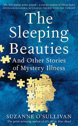 The Sleeping Beauties: And Other Stories of Mystery Illness by Suzanne OSullivan