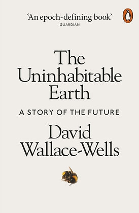 The Uninhabitable Earth : A Story of the Future by David Wallace-Wells