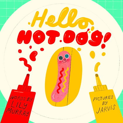 Sat May 12th: HELLO, HOT DOG! with Lily Murray 3PM FREE