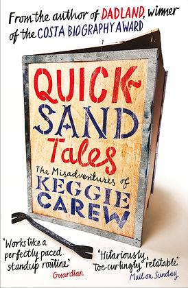 Quicksand Tales: the Misadventures of Keggie Carew by Keggie Carew