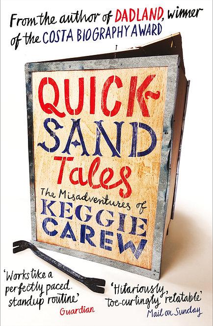 Quicksand Tales: the Misadventures of Keggie Carew by Keggie Carew