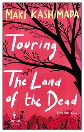 Touring the Land of the Dead by Maki Kashimada