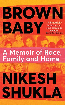 Brown Baby  by Nikesh Shukla *SIGNED COPY SHOP COLLECTION ONLY*