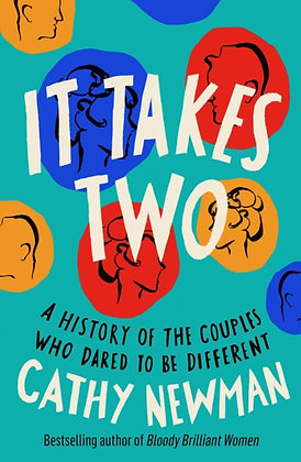 It Takes Two : A History of the Couples Who Dared to be Different by CathyNewman