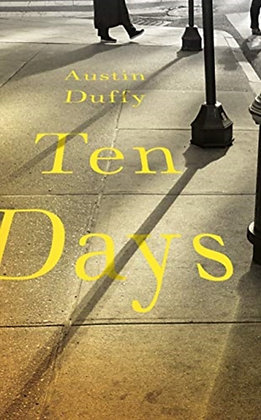 Ten Days by Austin Duffy