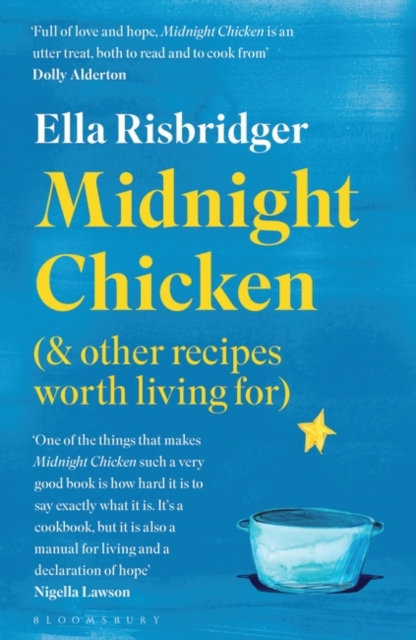 Midnight Chicken : & Other Recipes Worth Living For by Ella Risbridger