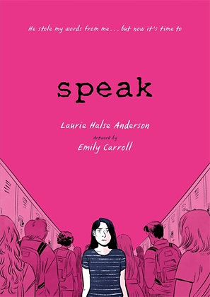 Speak : The Graphic Novel by Laurie Halse Anderson