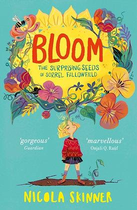Bloom : The Surprising Seeds of Sorrel Fallowfield by Nicola Skinner