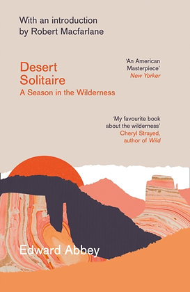 Desert Solitaire : A Season in the Wilderness by Edward Abbey, Robert Macfarlane
