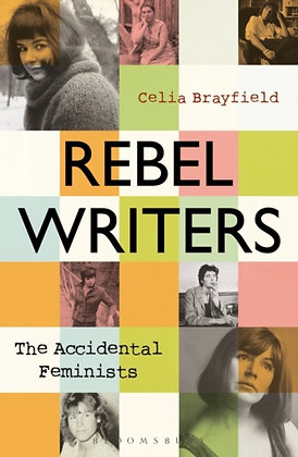 Rebel Writers by Celia Brayfield