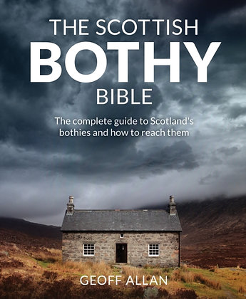 The Scottish Bothy Bible by Geoff Allan
